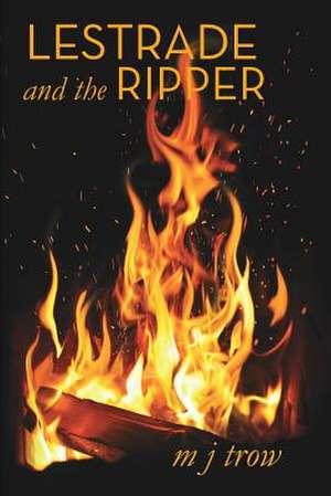 Lestrade and the Ripper de M. J. Trow