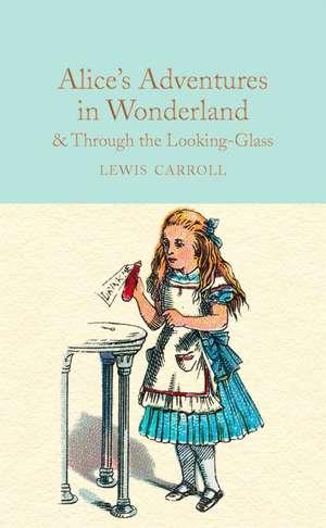 Alice's Adventures in Wonderland & Through the Looking-Glass de Lewis Carroll
