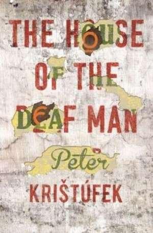The House of the Deaf Man de Peter Kristufek