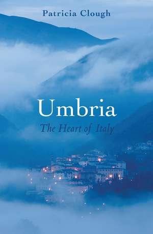 Umbria: The Heart of Italy de Patricia Clough