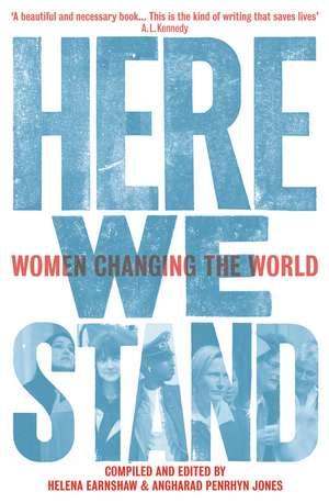 Here We Stand: Women Changing the World de Helena Earnshaw