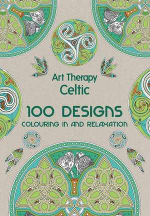 Art Therapy:  100 Designs, Colouring in and Relaxation de Michel Solliec