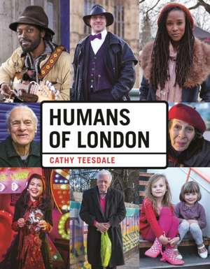 Humans of London de Cathy Teesdale