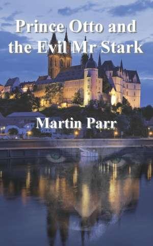 Prince Otto and the Evil MR Stark de Martin Parr