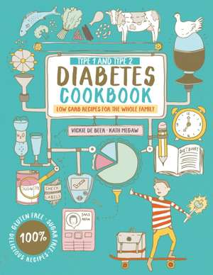 Type 1 and Type 2 Diabetes Cookbook de Vickie De Beer