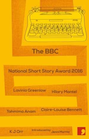 BBC National Short Story Award 2016 de Lavinia Greenlaw