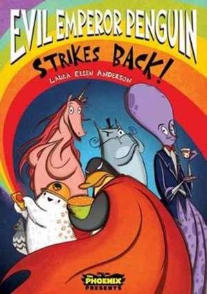 Evil Emperor Penguin Strikes Back! de Laura Ellen Anderson