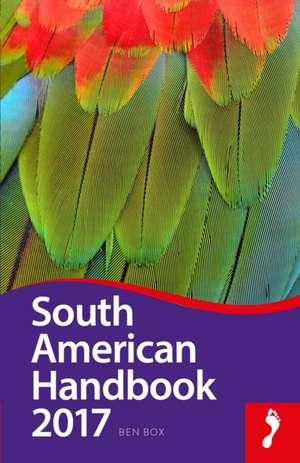 Footprint Handbook South American Handbook 2017