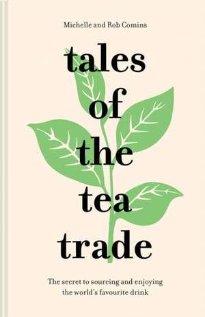 Tales of the Tea Trade imagine