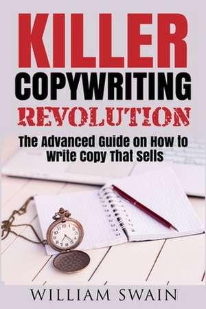 Killer Copywriting Revolution de William Swain