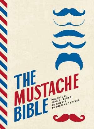 The Mustache Bible de Theodore Beard