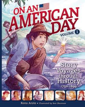 On an American Day Volume 1: Story Voyages through History 1750-1899 de Rona Arato