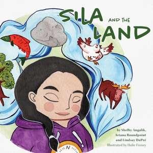 Sila and the Land de Shelby Angalik
