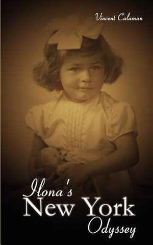 Ilona's New York Odyssey de Vincent Calaman