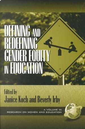 Defining and Redefining Gender Equity in Education (PB) de Janice Koch