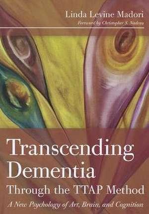 Transcending Dementia Through the TTAP Method