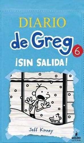 Diario de Greg 6:  Sin Salida! de Jeff Kinney