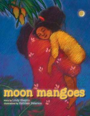 Moon Mangoes de Lindy Shapiro