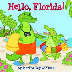 Hello, Florida! de Martha Day Zschock