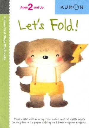 Let's Fold!: De la 2 ani de  Kumon Publishing