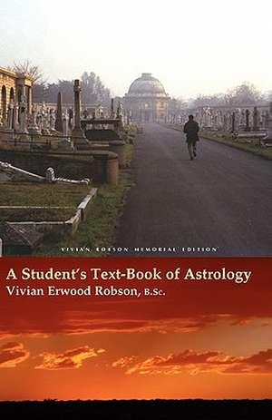 A Student's Text-Book of Astrology Vivian Robson Memorial Edition de Vivian Erwood Robson