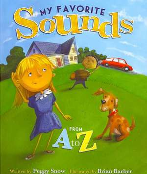 My Favorite Sounds from A to Z de Peggy Snow