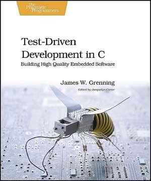 Test Driven Development for Embedded C de James W. Grenning
