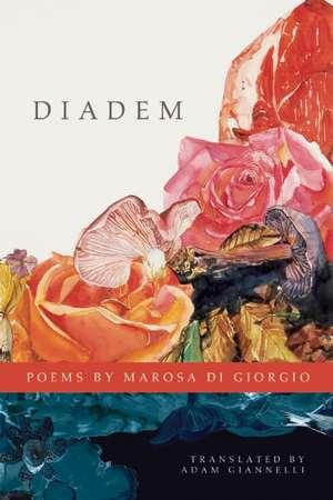 Diadem:  Selected Poems de Marosa Di Giorgio