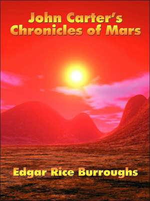 John Carter's Chronicles of Mars de Edgar Rice Burroughs