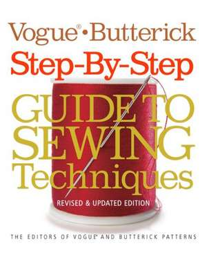 Vogue(r)/Butterick Step-By-Step Guide to Sewing Techniques