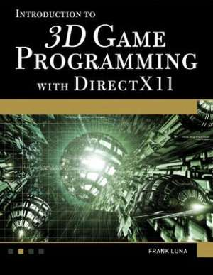 Introduction to 3D Game Programming with DirectX 11 [With DVD]:  Theory and Practice de Frank D Luna
