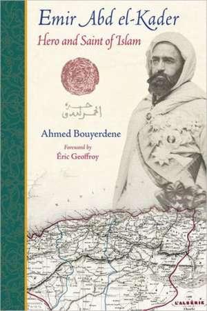 Emir Abd El-Kader de Ahmed Bouyerdene