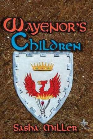 Wayenor's Children de Sasha Miller