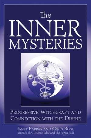 Inner Mysteries: Progressive Witchcraft & Connection to the Divine de Janet Farrar