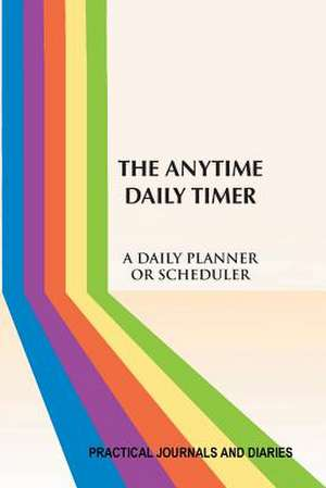 The Anytime Daily Timer:  A Daily Planner or Scheduler