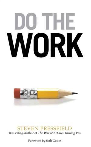 Do the Work de Steven Pressfield