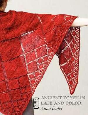 Ancient Egypt in Lace and Color de Anna Dalvi