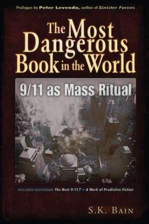 The Most Dangerous Book in the World: 9/11 as Mass Ritual de S. K. Bain