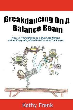 Breakdancing on a Balance Beam