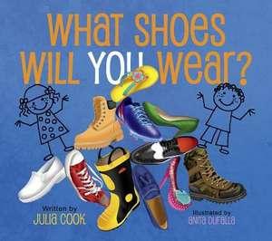 What Shoes Will You Wear? de Julia Cook