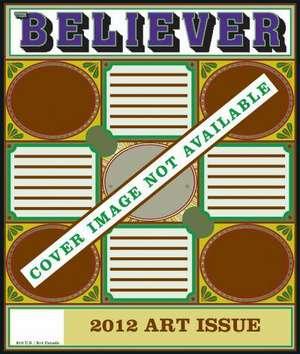 The Believer, Issue 97 de Heidi Julavits