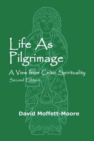 Life as Pilgrimage de David Moffett-Moore