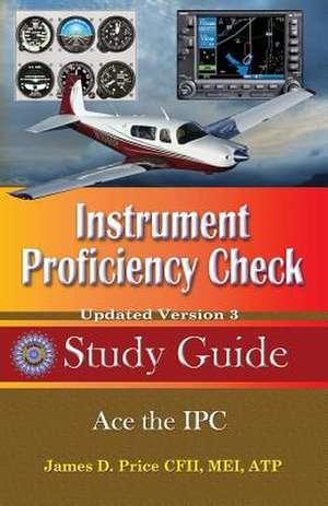 Instrument Proficiency Check Study Guide de James D. Price