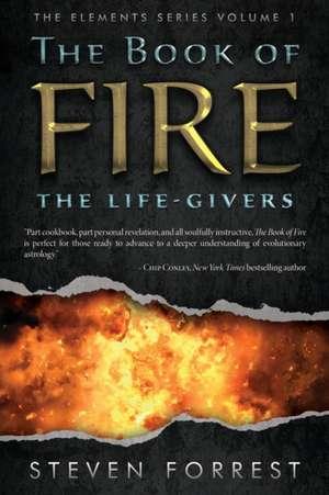 The Book of Fire de Steven Forrest