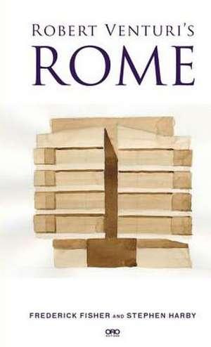 Robert Venturi's Rome de Frederick Fisher