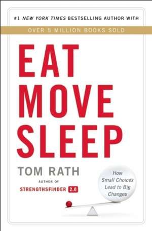 Eat Move Sleep de Tom Rath