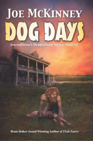 Dog Days - Deadly Passage de Joe McKinney