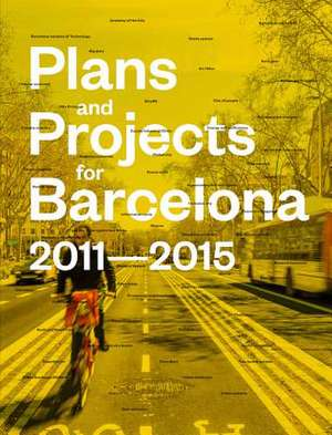 Plans and Projects for Barcelona 2011-2015 de Vicente Guallart