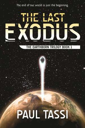 The Last Exodus: The Earthborn Trilogy, Book 1 de Paul Tassi