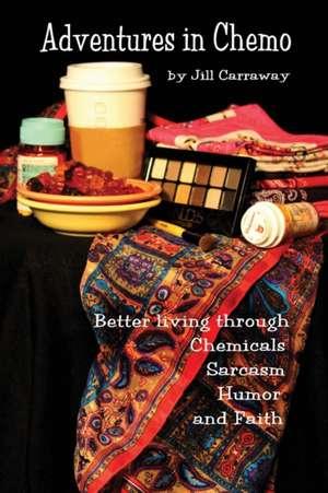 Adventures in Chemo de Jill Carraway